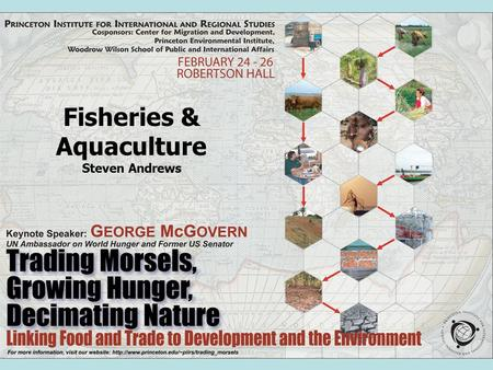 Fisheries & Aquaculture Steven Andrews. Overview Fisheries are major source of protein >15% of animal protein Capture fisheries have peaked ~90 million.