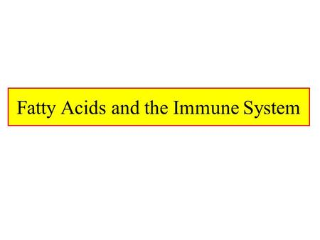 Fatty Acids and the Immune System. What Are Fatty Acids Long Chain Hydrocarbons with a carboxyl group Long Chain Fatty Acids are typically even numbered.