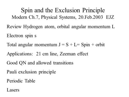 Spin and the Exclusion Principle Modern Ch. 7, Physical Systems, 20
