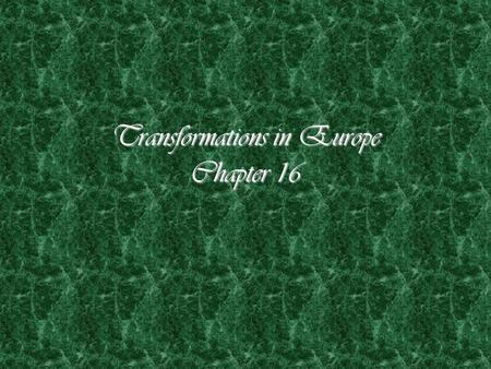 enlightenment and political transformations in europe In the late 17th century, european concepts of nature were still informed by   were designed to reflect these political and social changes, in the statuary and.