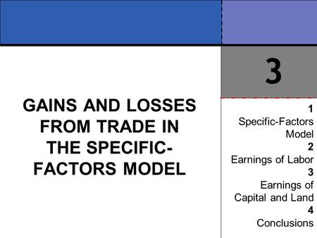 GAINS AND LOSSES FROM TRADE IN THE SPECIFIC-FACTORS MODEL
