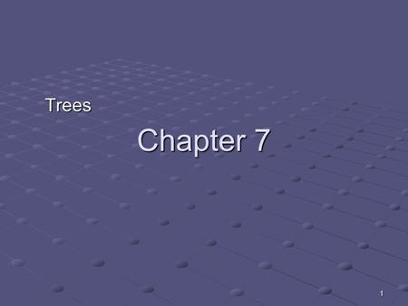 1 Chapter 7 Trees. 2 What is a Tree In computer science, a tree is an abstract model of a hierarchical structure A tree consists of nodes with a parent-child.