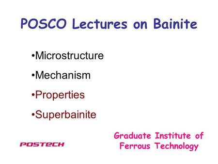 POSCO Lectures on Bainite Graduate Institute of Ferrous Technology Microstructure Mechanism Properties Superbainite.