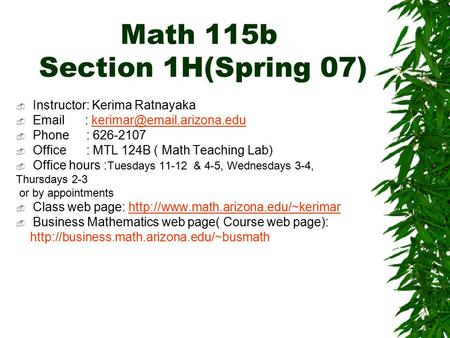 Math 115b Section 1H(Spring 07)  Instructor: Kerima Ratnayaka     Phone : 626-2107  Office.