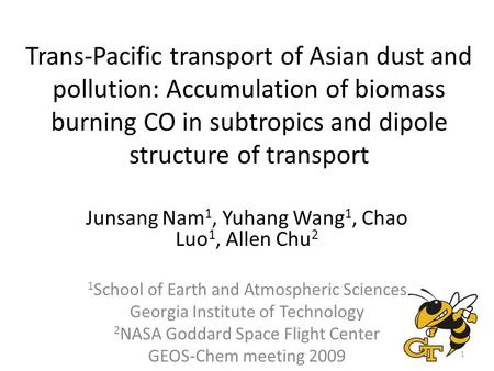 Trans-Pacific transport of Asian dust and pollution: Accumulation of biomass burning CO in subtropics and dipole structure of transport Junsang Nam 1,
