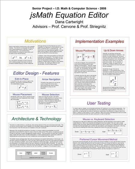Senior Project – I.D. Math & Computer Science - 2008 jsMath Equation Editor Dana Cartwright Advisors – Prof. Cervone & Prof. Striegnitz Editor Design -