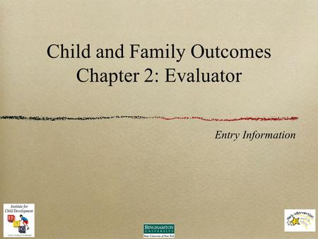 Child and Family Outcomes Chapter 2: Evaluator Entry Information.