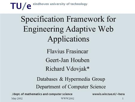 /dept. of mathematics and computer science TU/e eindhoven university of technology wwwis.win.tue.nl/~hera WWW2002May 20021 Specification Framework for.
