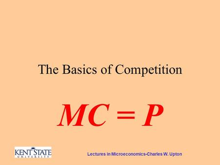 Lectures in Microeconomics-Charles W. Upton The Basics of Competition MC = P.