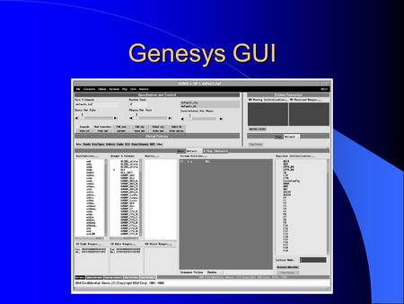 Genesys GUI. Genesys-Pro GUI Instruction Selection Policies Random Instructions are selected randomly from the list. The user is allowed to set relative.