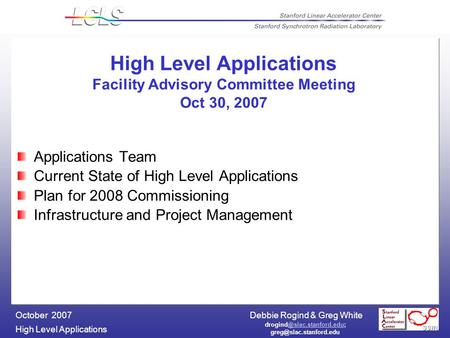 Debbie Rogind & Greg White High Level Applications October 2007  High Level Applications.