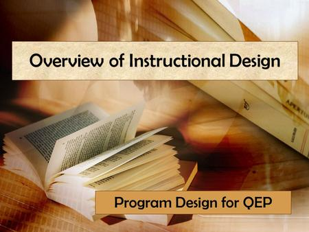 Overview of Instructional Design Program Design for QEP.