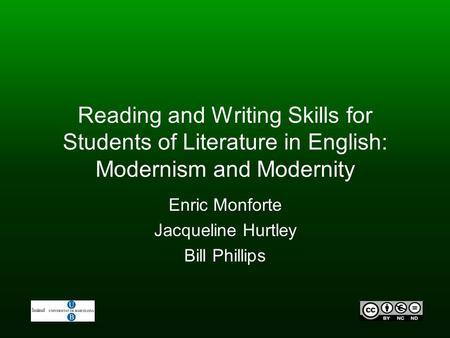 Reading and Writing Skills for Students of Literature in English: Modernism and Modernity Enric Monforte Jacqueline Hurtley Bill Phillips.