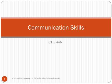 <strong>Communication</strong> Skills CHS 446