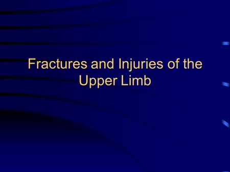 Fractures and Injuries of the Upper Limb. Fractures of the Clavicle Common in children - usually 'greenstick' Caused by fall on outstretched hand or direct.