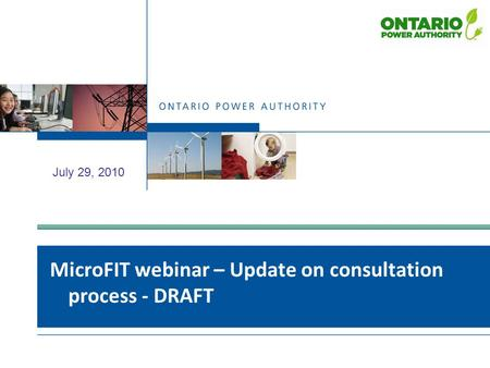 MicroFIT webinar – Update on consultation process - DRAFT July 29, 2010.