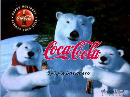 By Kyle Banchero. Background Company started in 1886 in Atlanta, Georgia when pharmacist John Pemberton discovered the drink Coca Cola company offers.