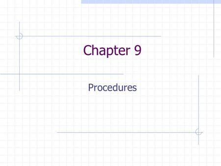 Chapter 9 Procedures. Why use procedures? ? Microprocessors (and assembly languages) provide only minimal support for procedures Must build a standard.