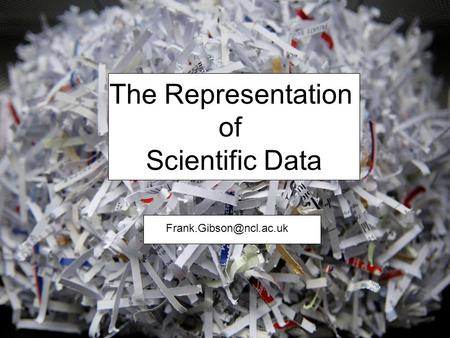 The Representation of Scientific Data
