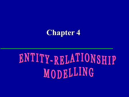 Chapter 4. 2 Chapter 4 - Objectives How to use Entity–Relationship (ER) modeling in database design. How to use Entity–Relationship (ER) modeling in database.