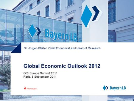 Global Economic Outlook 2012 GRI Europe Summit 2011 Paris, 8 September 2011 Dr. Jürgen Pfister, Chief Economist and Head of Research.