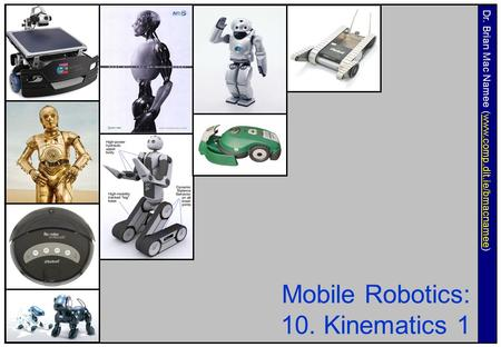 Mobile Robotics: 10. Kinematics 1