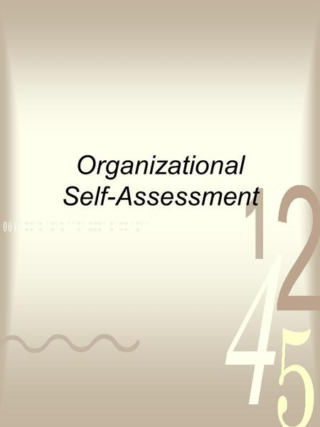 Organizational Self-Assessment. Table of Contents Organizational Self-Assessment Tool Self-Inventory/Assessment Checklist for Groups and Organizations.
