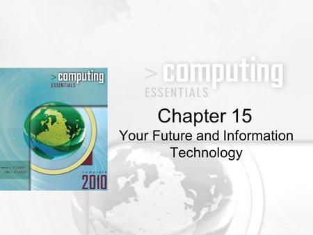 Your Future and Information Technology Chapter 15.
