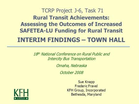 TCRP Project J-6, Task 71 Rural Transit Achievements: Assessing the Outcomes of Increased SAFETEA-LU Funding for Rural Transit INTERIM FINDINGS – TOWN.
