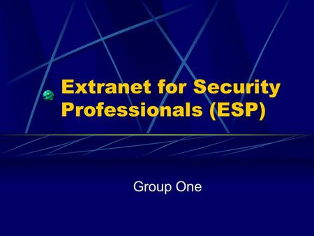 Extranet for Security Professionals (ESP)