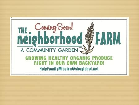 An invitation to... grow... your... own... Grow… Grow healthy organic produce for your table and grow your community as well by coming together with.