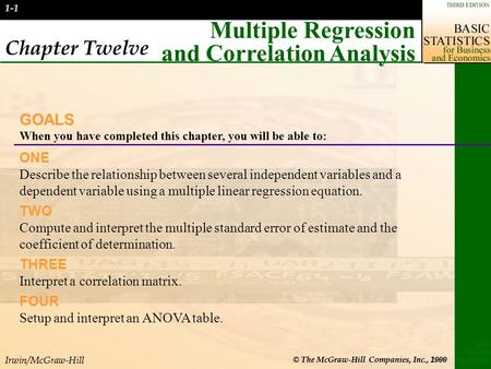 Irwin/McGraw-Hill © The McGraw-Hill Companies, Inc., 2000 LIND MASON MARCHAL 1-1 Chapter Twelve Multiple Regression and Correlation Analysis GOALS When.