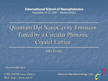 Quantum Dot NanoCavity Emission Tuned by a Circular Photonic Crystal Lattice CNR-INFM Lecce (Italy) National Nanotechnology Lab Web: