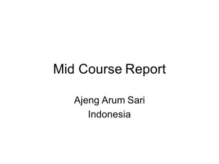 Mid Course Report Ajeng Arum Sari Indonesia. My Expectation As we know, to manage environmental chemicals we need three components which related to other.