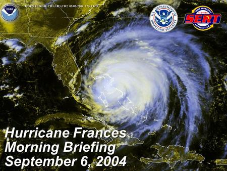 Hurricane Frances Morning Briefing September 6, 2004.