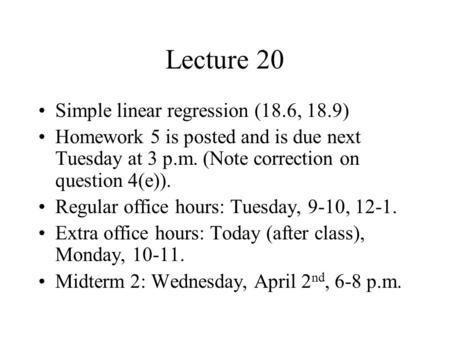 Lecture 20 Simple linear regression (18.6, 18.9)