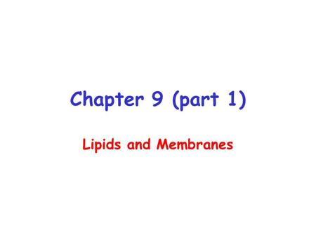 Chapter 9 (part 1) Lipids and Membranes. Lipid Subclasses.