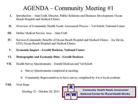 R National Center for Rural Health Works Community Health Needs Assessment H W AGENDA – Community Meeting #1.