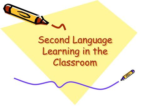 Second Language Learning in the Classroom