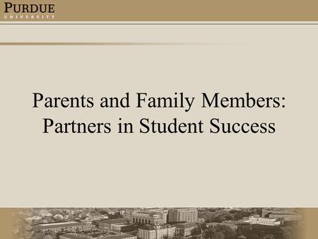 Parents and Family Members: Partners in Student Success.