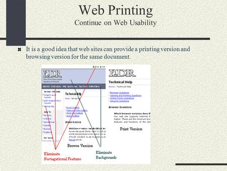 Web Printing Continue on Web Usability It is a good idea that web sites can provide a printing version and browsing version for the same document.