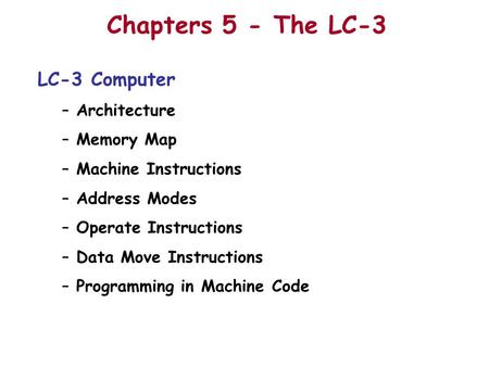 Chapters 5 - The LC-3 LC-3 Computer Architecture Memory Map