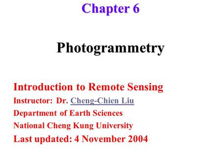 Photogrammetry Chapter 6 Introduction to Remote Sensing
