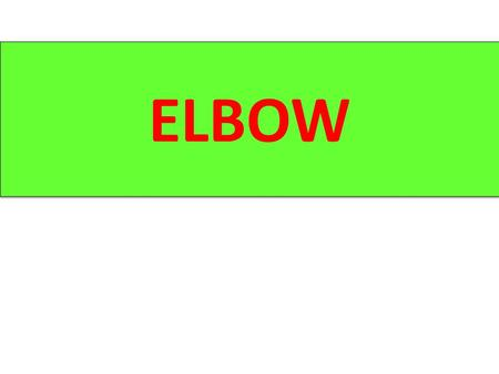 ELBOW. TRAUMATIC INJURIES OF THE ELBOW  Fractures distal end of the humerus  Fractures proximal end of the radius  Fractures proximal end of the ulna.