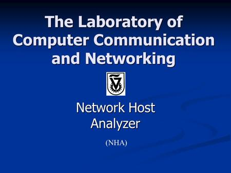 (NHA) The Laboratory of Computer Communication and Networking Network Host Analyzer.