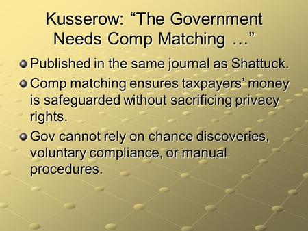 "Kusserow: ""The Government Needs Comp Matching …"" Published in the same journal as Shattuck. Comp matching ensures taxpayers' money is safeguarded without."