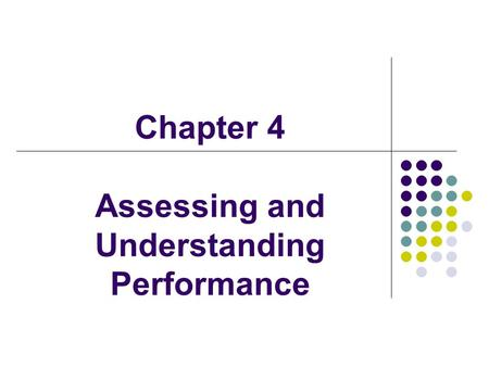 Chapter 4 Assessing and Understanding Performance