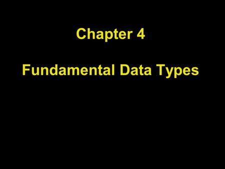 Chapter 4 Fundamental Data Types. Chapter Goals To understand integer and floating-point <strong>numbers</strong> To recognize the limitations of the numeric types To.
