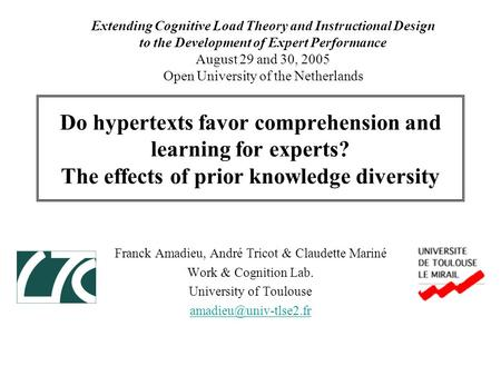 Do hypertexts favor comprehension and learning for experts? The effects of prior knowledge diversity Franck Amadieu, André Tricot & Claudette Mariné Work.