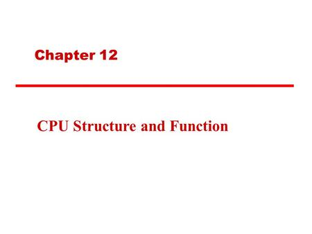Chapter 12 CPU Structure and Function. Example Register Organizations.